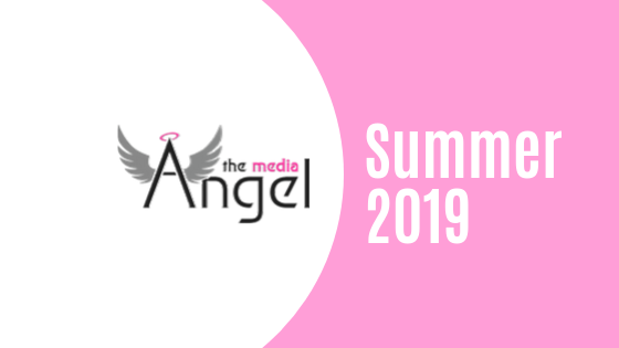 The Media Angel – Summer 2019