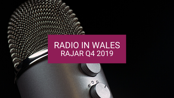 Radio in Wales: RAJAR Q4 2019