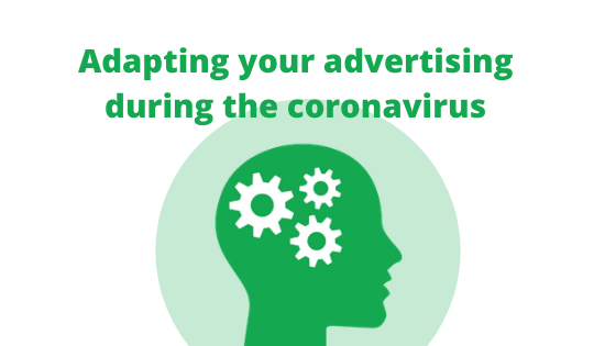 Adapting your advertising during the coronavirus