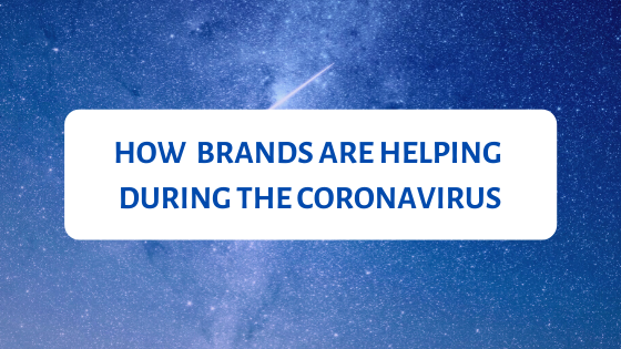 How brands are helping during the Coronavirus
