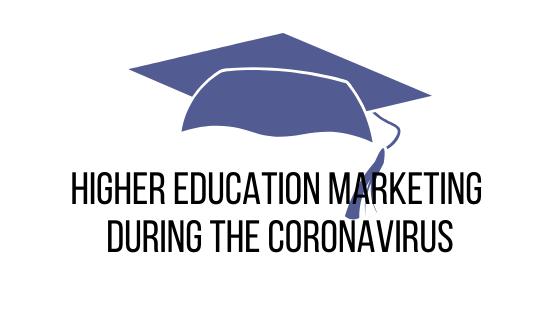 Higher education marketing during the coronavirus