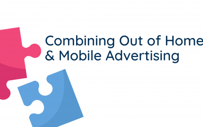 Combining out of home and mobile advertising
