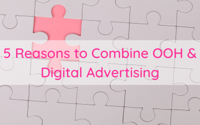 5 Reasons to Combine OOH & Digital Advertising