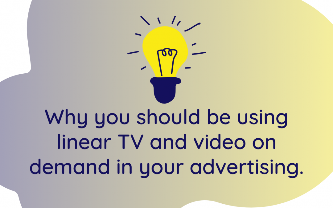 Why you should be using linear TV and video on demand in your advertising.